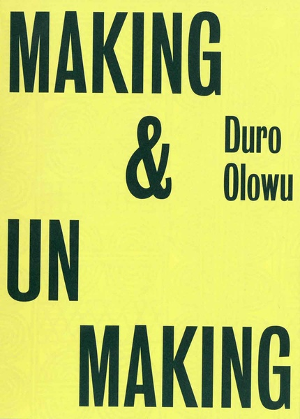 'Making & Unmaking', curated by Duro Olowu